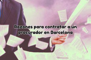 Razones contratar procurador en Barcelona
