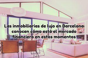 agencia inmobiliaria lujo Barcelona