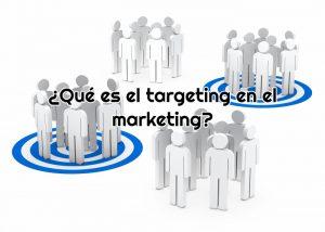 Qué es el targeting en el marketing